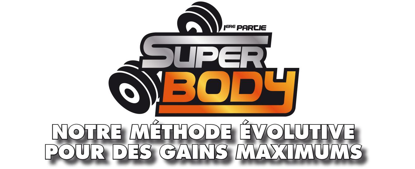Super Body 1ère partie : Notre méthode évolutive pour des gains maximums