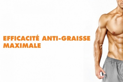 Efficacité anti-graisse maximale
